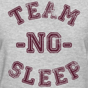 team no sleep - Women's T-Shirt