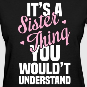 It's sister thing - Women's T-Shirt