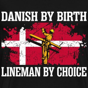 Danish By Birth Lineman By Choice - Men's Premium T-Shirt