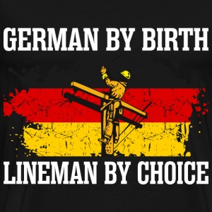 German By Birth Lineman By Choice - Men's Premium T-Shirt