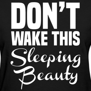 Don't wake me up - Women's T-Shirt