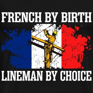 French By Birth Lineman By Choice - Men's Premium T-Shirt