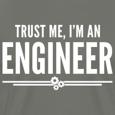Trust Me Engineer Funny Quote T-shirts