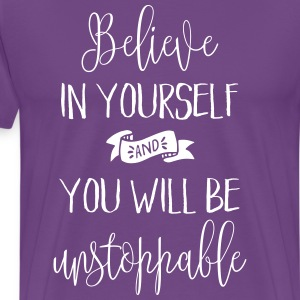 Believe In Yourself Quote T-Shirts - Men's Premium T-Shirt