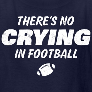 No Crying In Football Kids' Shirts - Kids' T-Shirt