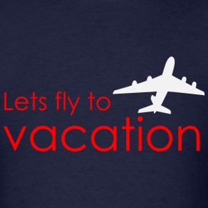 Lets fly to vacation T-Shirts - Men's T-Shirt