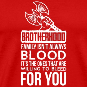 Viking - Brotherhood. Family isn't always blood. T-Shirts - Men's Premium T-Shirt