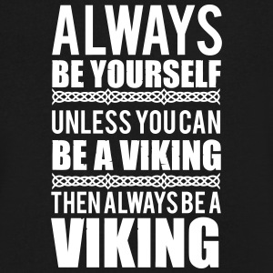 Always be yourself. Unless you can be a viking T-Shirts - Men's V-Neck T-Shirt by Canvas