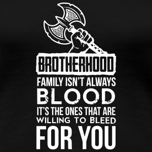 Viking - Brotherhood. Family isn't always blood. Women's T-Shirts - Women's Premium T-Shirt