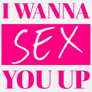 I Wanna Sex You Up 2 - Men's Premium T-Shirt