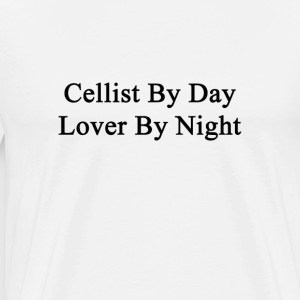 cellist_by_day_lover_by_night T-Shirts - Men's Premium T-Shirt