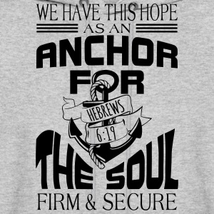 Anchor For The Soul Hoodies - Men's Hoodie