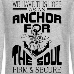 Anchor For The Soul Long Sleeve Shirts - Crewneck Sweatshirt