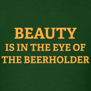 Beauty Is In The Eye Of The Beerholder - Men's T-Shirt
