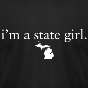 I'm a State Girl Michigan T-Shirts - Men's T-Shirt by American Apparel
