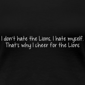 Funny Lions Football Hate Women's T-Shirts - Women's Premium T-Shirt