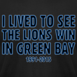 Funny Lived to See Lions Win Green Bay T-Shirts - Men's T-Shirt by American Apparel