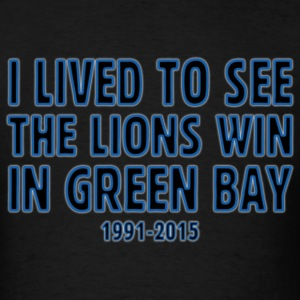 Funny Lived to See Lions Win Green Bay T-Shirts - Men's T-Shirt