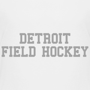 Detroit Field Hockey Baby & Toddler Shirts - Toddler Premium T-Shirt