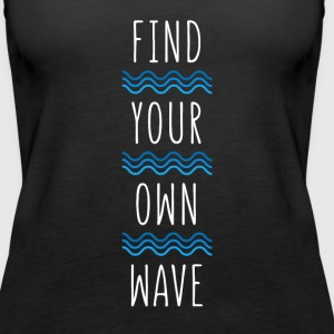 Surf Inspired Find your own wave Surfing T-shirt Tanks - Women's Premium Tank Top