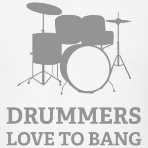 Drummers Love To Bang - Men's T-Shirt