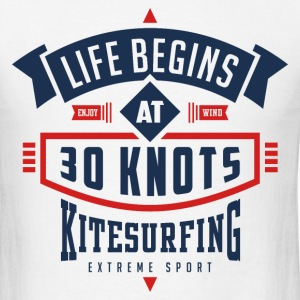 Life begins at 30 knots kitesurfing - Men's T-Shirt