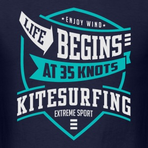 Life begins at 35 knots kitesurfing - Men's T-Shirt