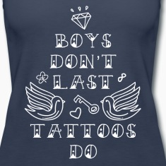 Tattoo Boys don't last forever Tattoos do T shirt Tanks