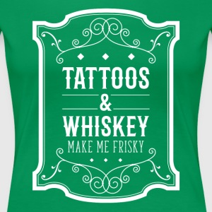 Tattoos & Whiskey make me frisky Tattoo t-shirt Women's T-Shirts - Women's Premium T-Shirt