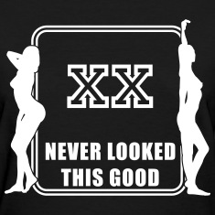 XX never looked this good Women's T-Shirts