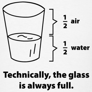 Technically, The Glass Is Always Full - Men's T-Shirt
