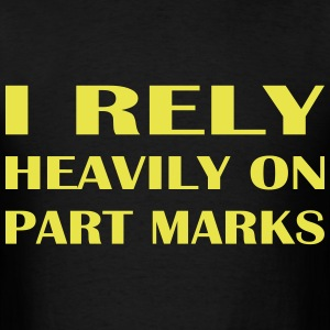 I rely on part marks - Men's T-Shirt