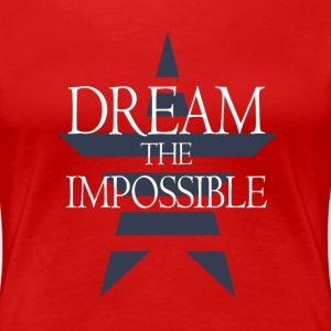 Dream The Impossible Womens Crew Neck Tee - Women's Premium T-Shirt