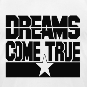Dreams Come True T-Shirts - Men's T-Shirt by American Apparel