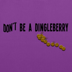 Canvas Tote Bag   Don't Be a Dingleberry   - Tote Bag