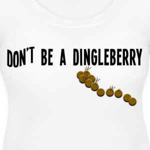 Women's Maternity T-Shirt  Don't Be a Dingleberry  - Women's Maternity T-Shirt