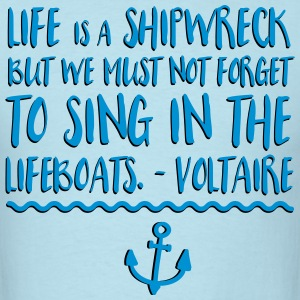 Life Is A Shipwreck Quote T-Shirts - Men's T-Shirt