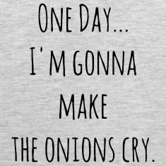 ONE DAY - I'M GONNA MAKE THE ONIONS CRY. Tank Tops