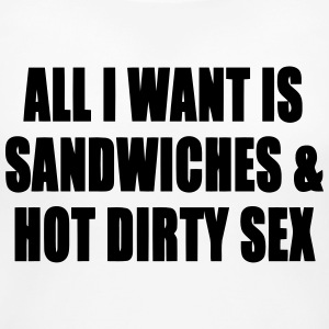 ALL I WANT IS SANDWICHES & HOT DIRTY SEX Women's T-Shirts - Women's Maternity T-Shirt