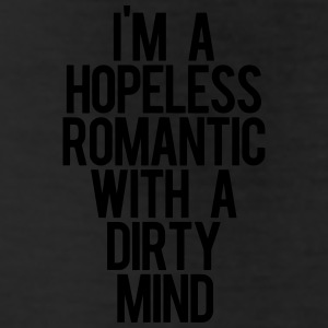 I'm A HOPELESS ROMANTIC WITH A DIRTY MIND Bottoms - Leggings