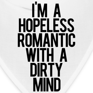 I'm A HOPELESS ROMANTIC WITH A DIRTY MIND Caps - Bandana