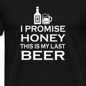 I Promise, this is my last beer - Men's Premium T-Shirt