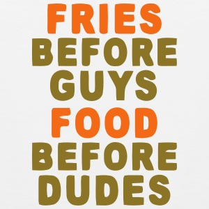 FRIES BEFORE GUYS - FOOD BEFORE DUDES Tank Tops - Men's Premium Tank