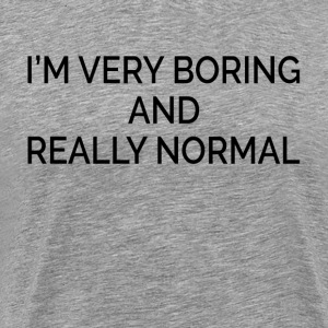 Boring and Really Normal T-Shirts - Men's Premium T-Shirt