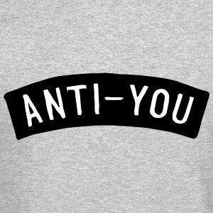 ANTI YOU Long Sleeve Shirts - Crewneck Sweatshirt