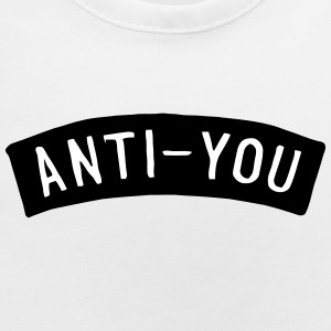 ANTI YOU Baby Bibs - Baby Bib