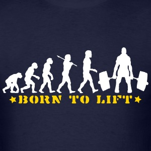 BORN TO LIFT GYM DEADLIFT MUSCLE EVOLUTION T-SHIRT - Men's T-Shirt
