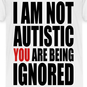 I am not autistic Kids' Shirts - Kids' Premium T-Shirt