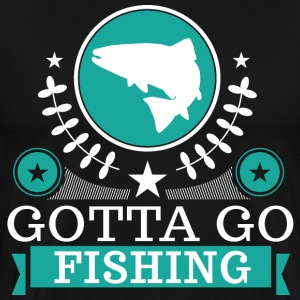 Fisherman Gotta Go Fishing T-Shirts - Men's Premium T-Shirt