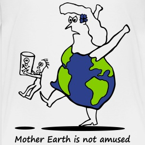 Mother Earth is not amused - 3 colors Kids' Shirts - Kids' Premium T-Shirt